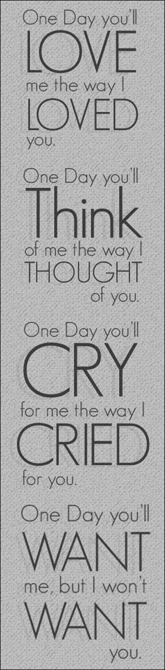 One Day You'll Love Me Quote 16 Awesome Love Quotes Pictures